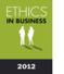 Ethics in Business 2012